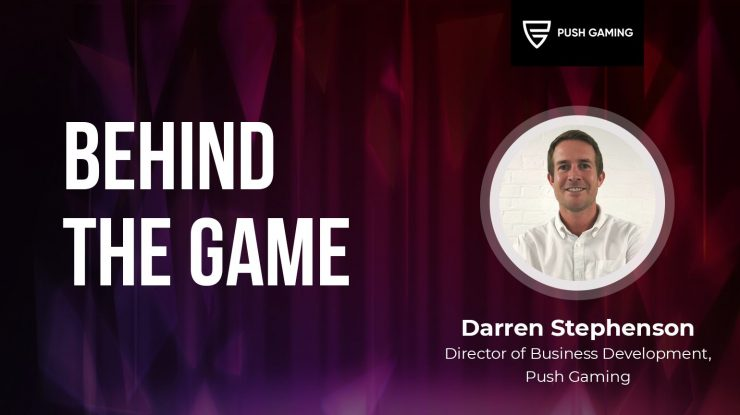 Behind The Game: Darren Stephenson from Push Gaming